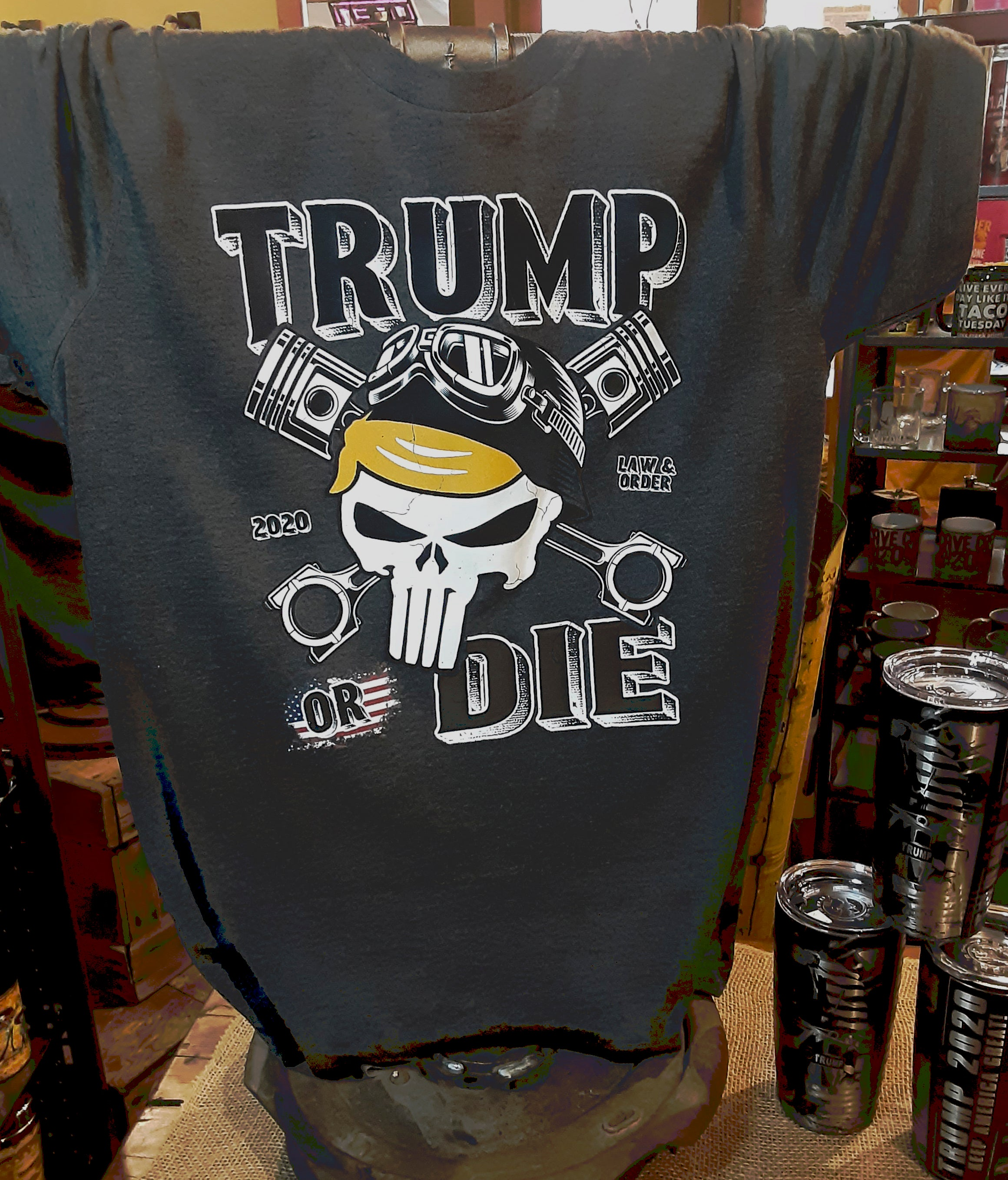 Trump or Die tee shirt in gift shop Teeslanger