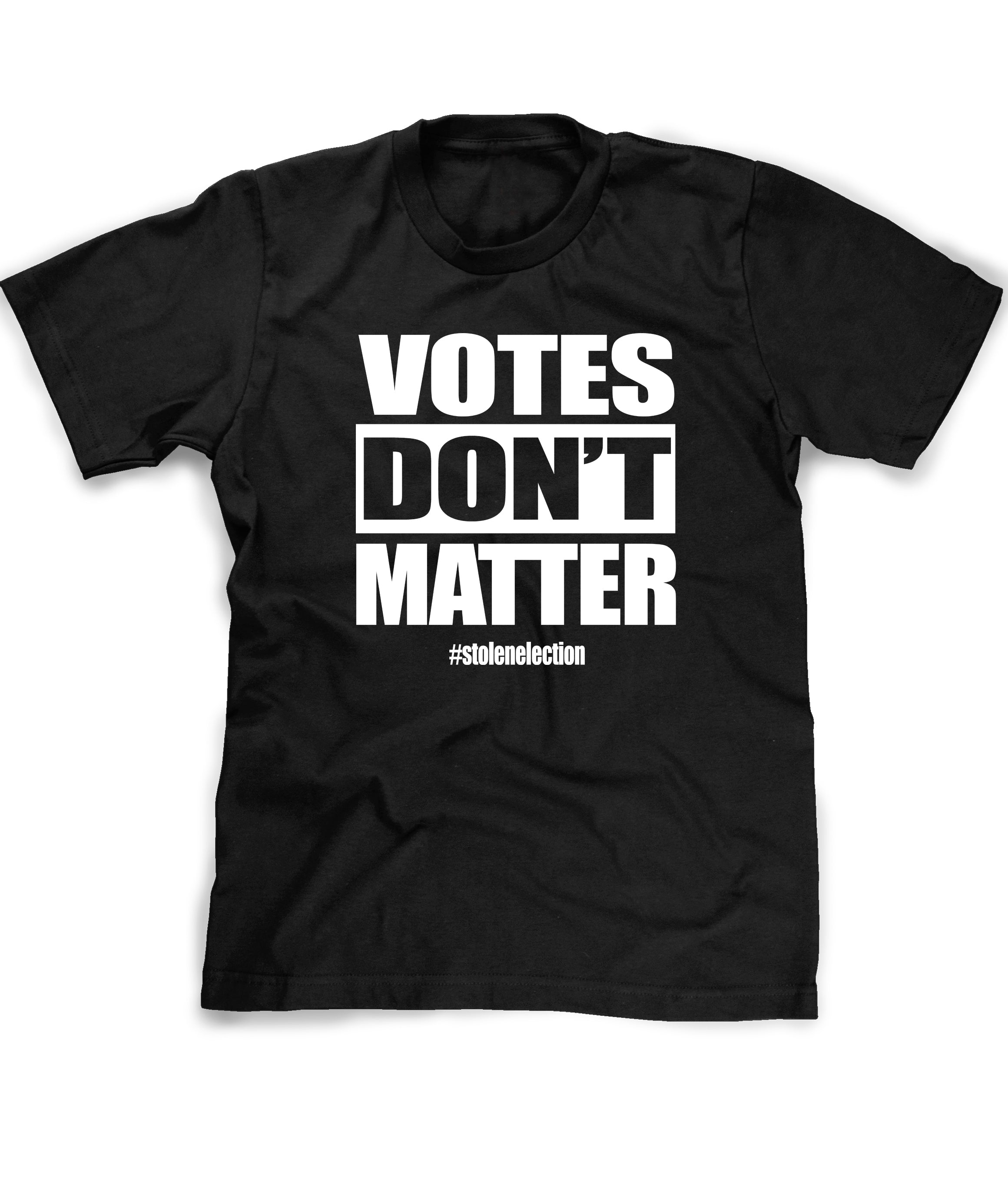 Votes Dont Matter election fraud tee shirt