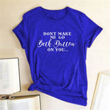 Don't Make Me Go Beth Dutton On You Shirt