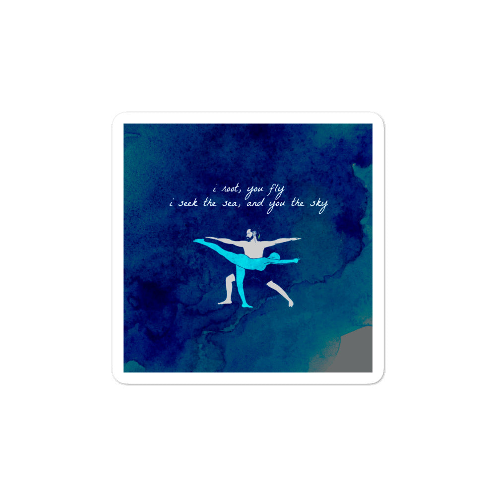i root you fly i seek the sea and you the sky yoga saying Bubble-free stickers
