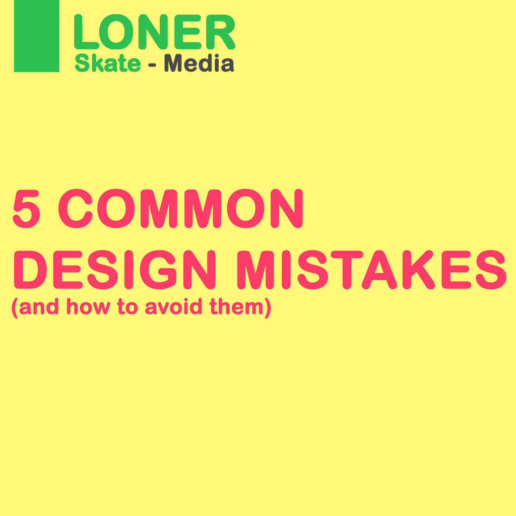 Simple Mistakes you can avoid to improve your design work.