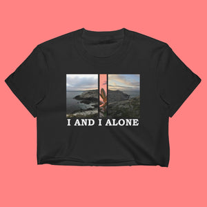 I And I Alone Crop Top