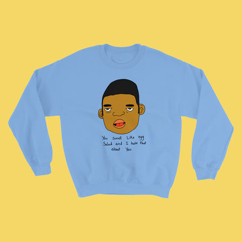 You Smell! Crewneck - Baby Blue