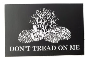 Sticker - Don't Tread on the Coral Sticker - Black - 4.5 inch