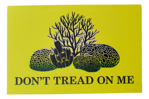 Sticker - Don't Tread on the Coral Sticker - Yellow - 4.5 inch