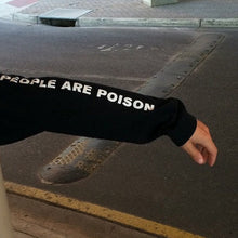 Load image into Gallery viewer, PEOPLE ARE POISON HOODIE