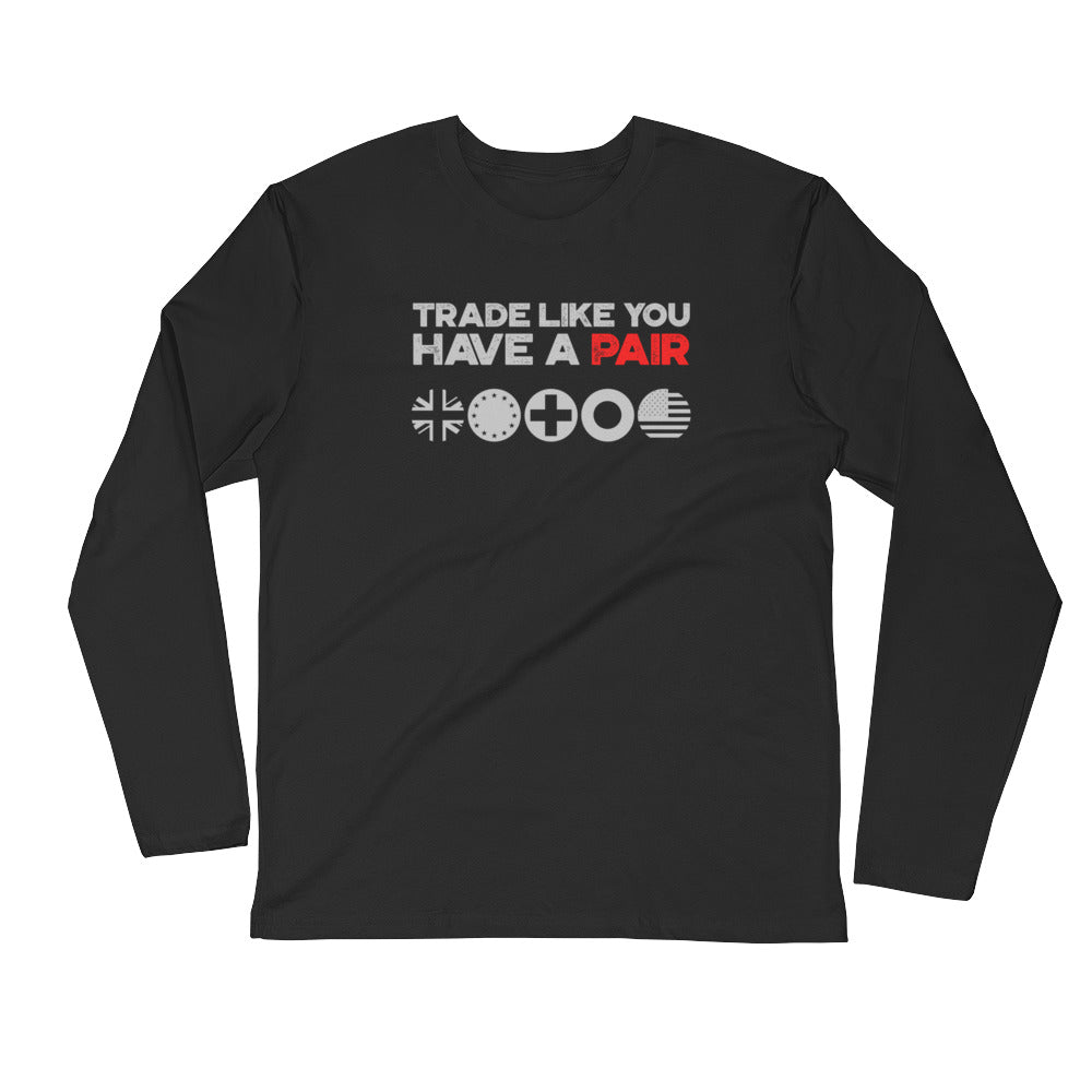 Trade Like You Have A Pair - Black Long Sleeve Fitted Crew