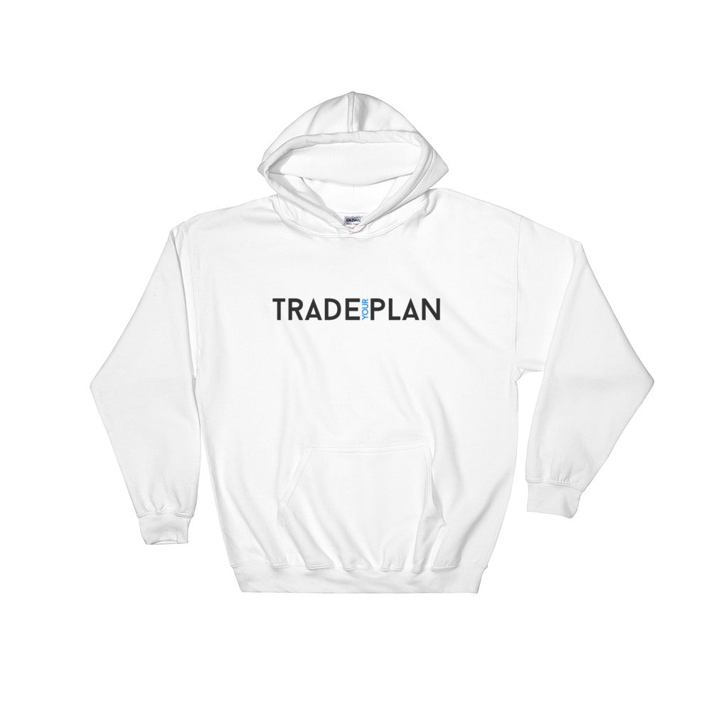 Trade Your Plan White  Hooded Sweatshirt
