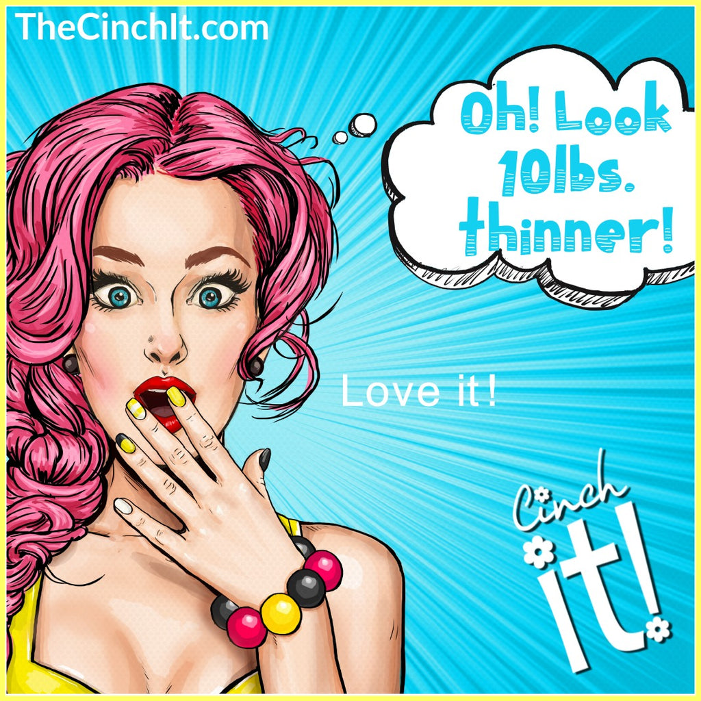 Cinch it! Look 10 lbs. Thinner!