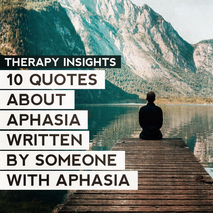 10 Quotes About Aphasia by a Person With Aphasia