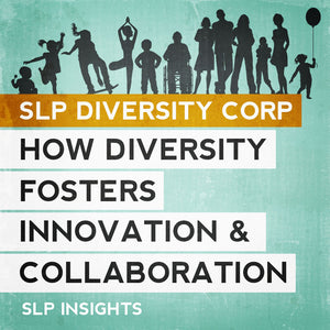 SLP Diversity Corp: How diversity fosters innovation and collaboration