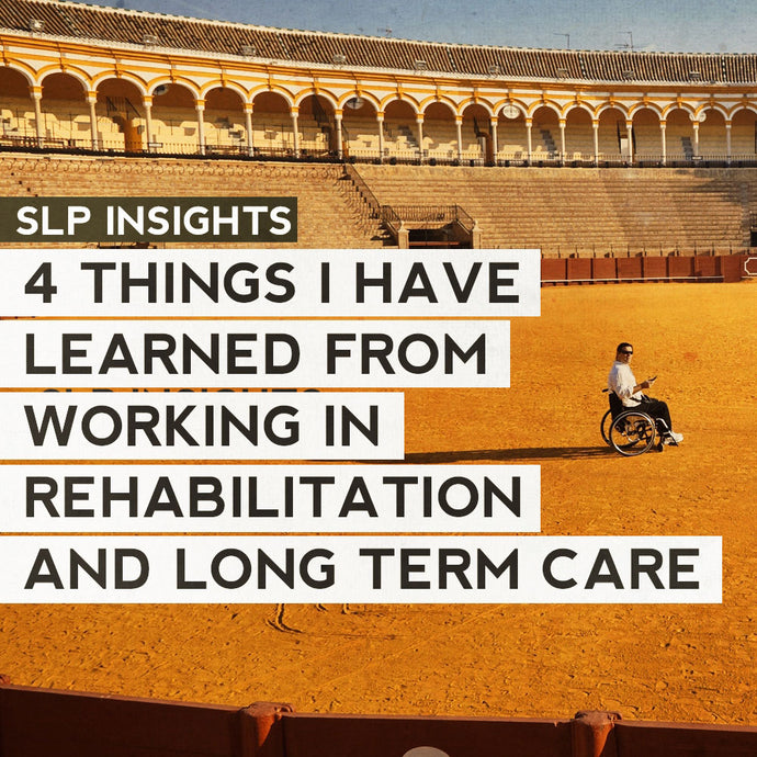 4 Things I Have Learned From Working in Rehabilitation and Long-Term Care