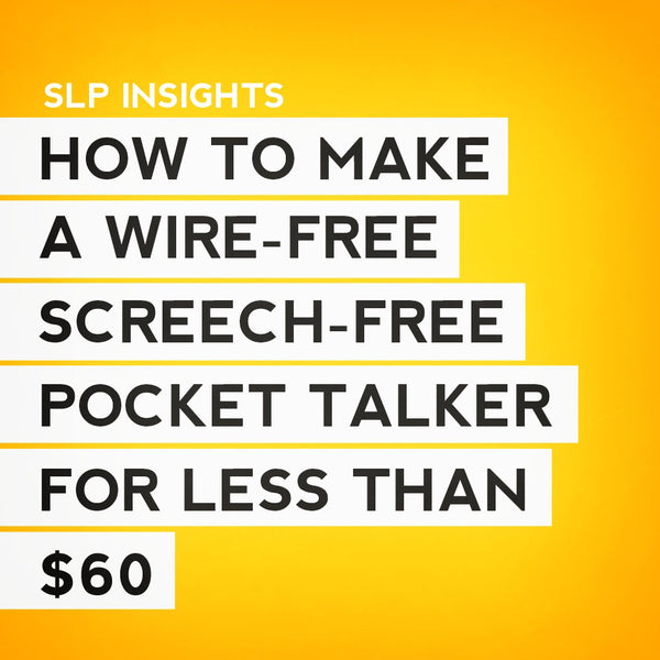 How to make a wire-free, screech-free pocket talker for less than $60