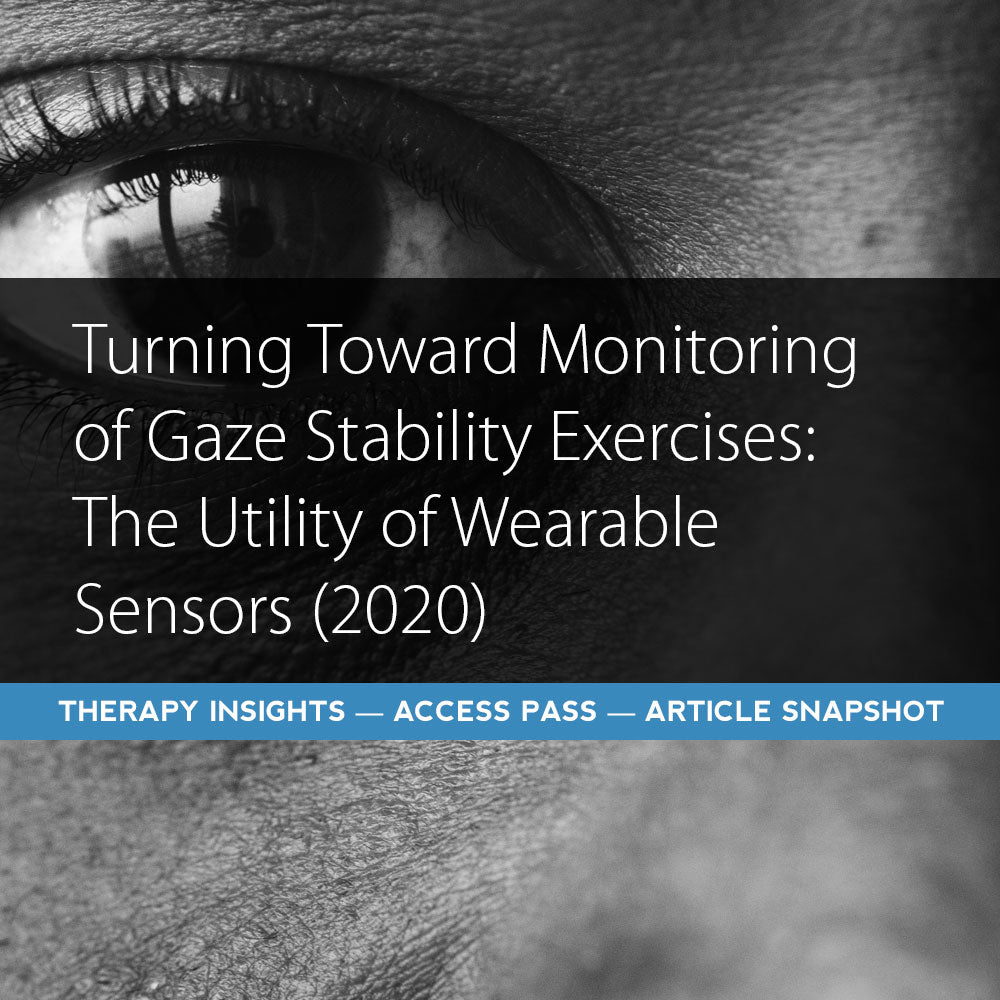 Turning Toward Monitoring of Gaze Stability Exercises: The Utility of Wearable Sensors (2020)
