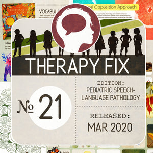 Pediatric Speech-Language Pathology Therapy Fix No. 21 (Released Mar 2020)