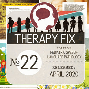 Pediatric Speech-Language Pathology Therapy Fix No. 22 (Released Apr 2020)