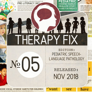 Pediatric Speech-Language Pathology Therapy Fix No. 5 (Released Nov 2018)