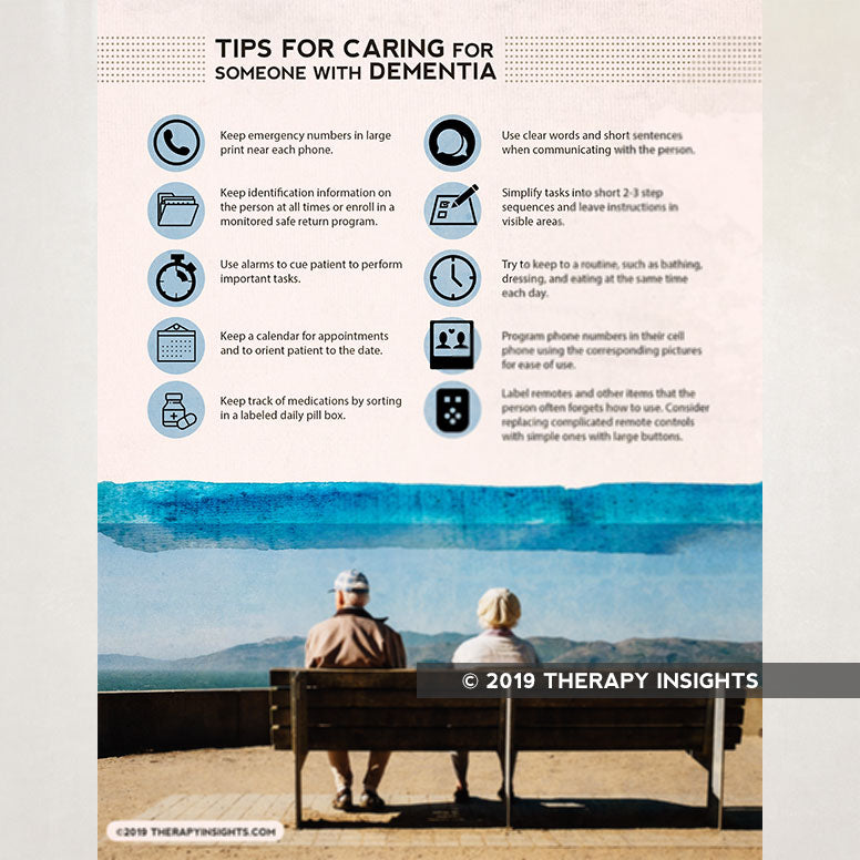 Tips for caring with someone with dementia. Patient handouts. Health literacy handouts. Occupational therapy materials for adults. Therapy Fix. Therapy Insights.