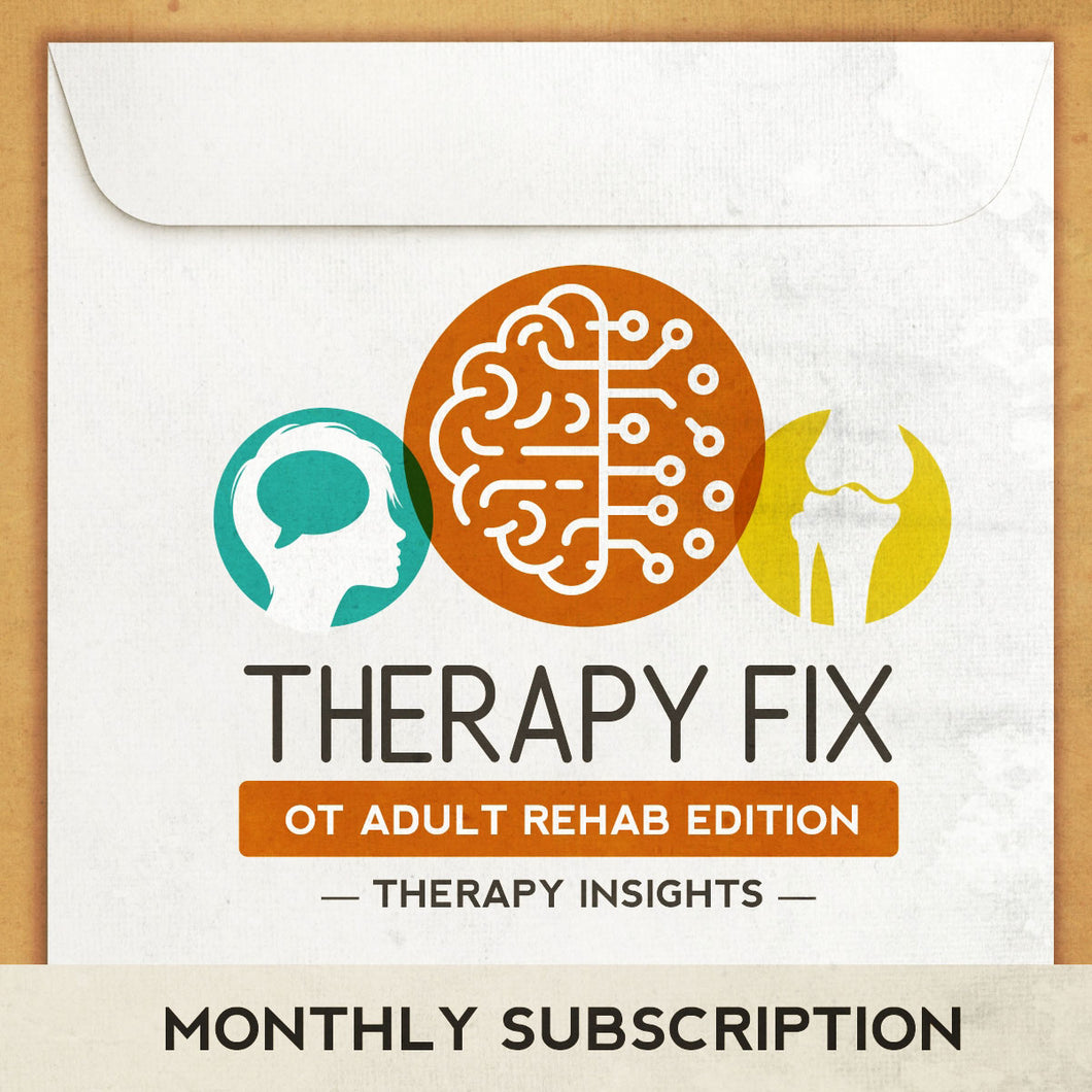 Therapy Fix - OT Adult Rehab Edition - Monthly Subscription