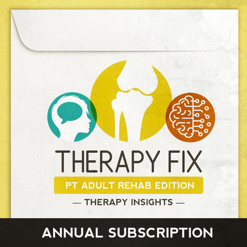 Therapy Fix - PT Adult Rehab Edition - Annual Subscription