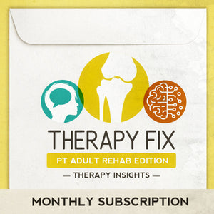 Therapy Fix - PT Adult Rehab Edition - Monthly Subscription