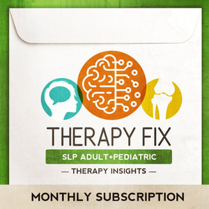 Therapy Fix - SLP Adult+Pediatric Edition - Monthly Subscription