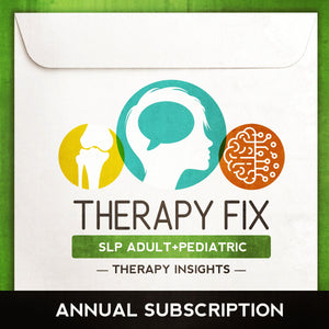 Therapy Fix - SLP Adult+Pediatric Edition - Annual Subscription