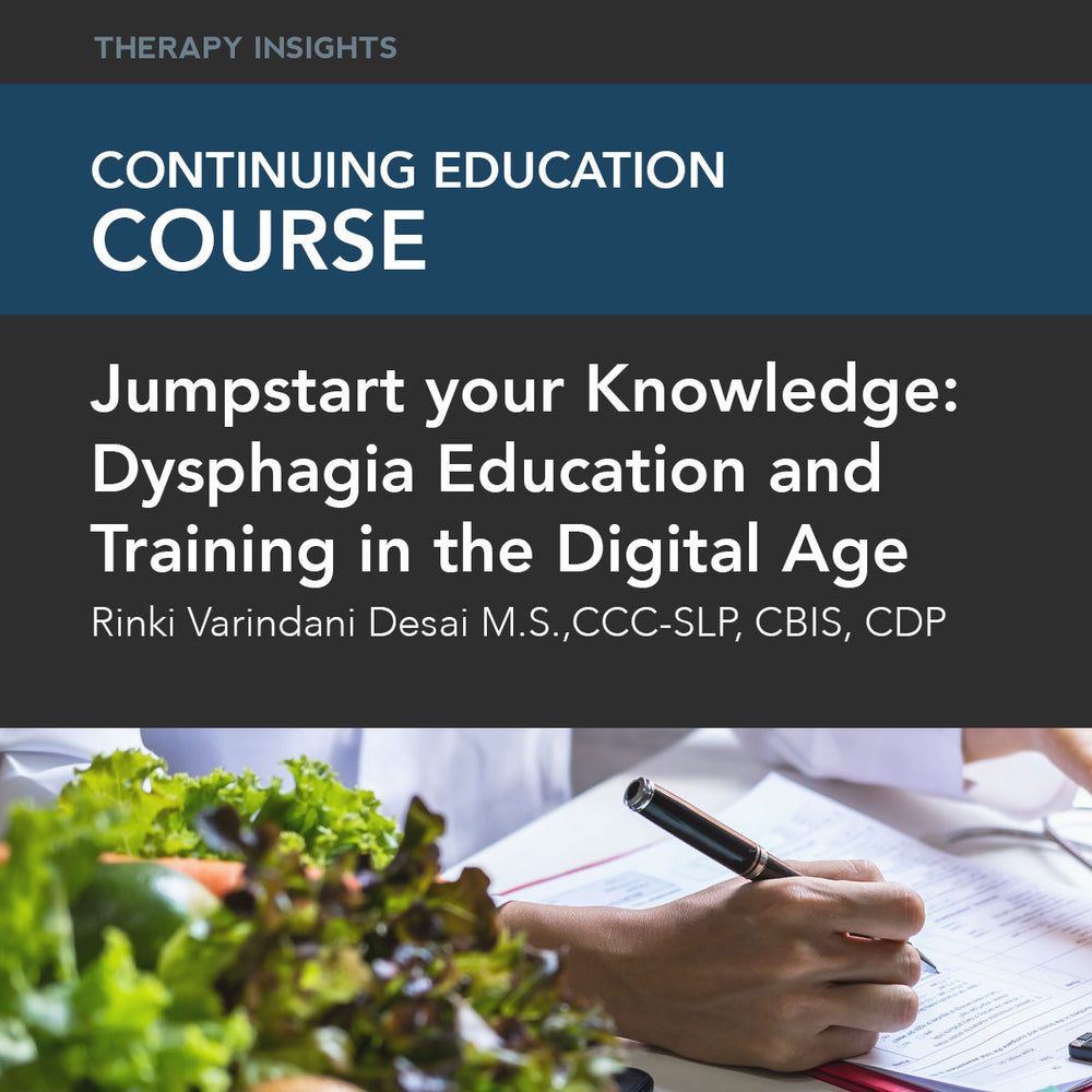 Course Webinar: Jumpstart your Knowledge: Dysphagia Education and Training in the Digital Age