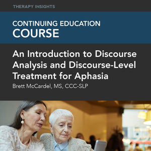 Course Webinar: An Introduction to Discourse Analysis and Discourse-Level Treatment for Aphasia