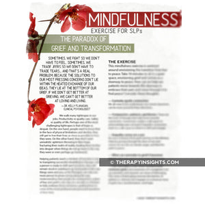 Mindfulness Exercise for SLPs: The Paradox of Grief and Transformation