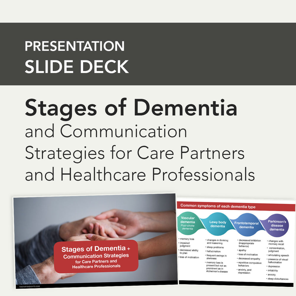 Presentation Slide Deck: Stages of Dementia and Communication Strategies for Care Partners and Healthcare Professionals