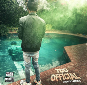 "New Release by Crazy James - ""Too Official"""