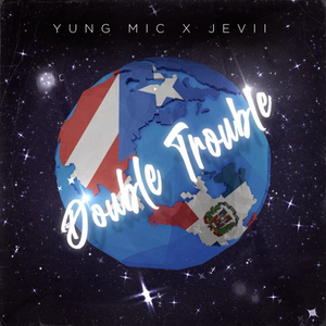 "New Release by YUNG MIC & JEVII: ""DOUBLE TROUBLE"""