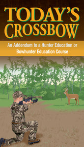 """Today's Crossbow"" Addendum Manual for Hunter Education"