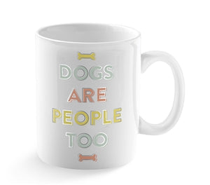 Dogs Are People Too Mug