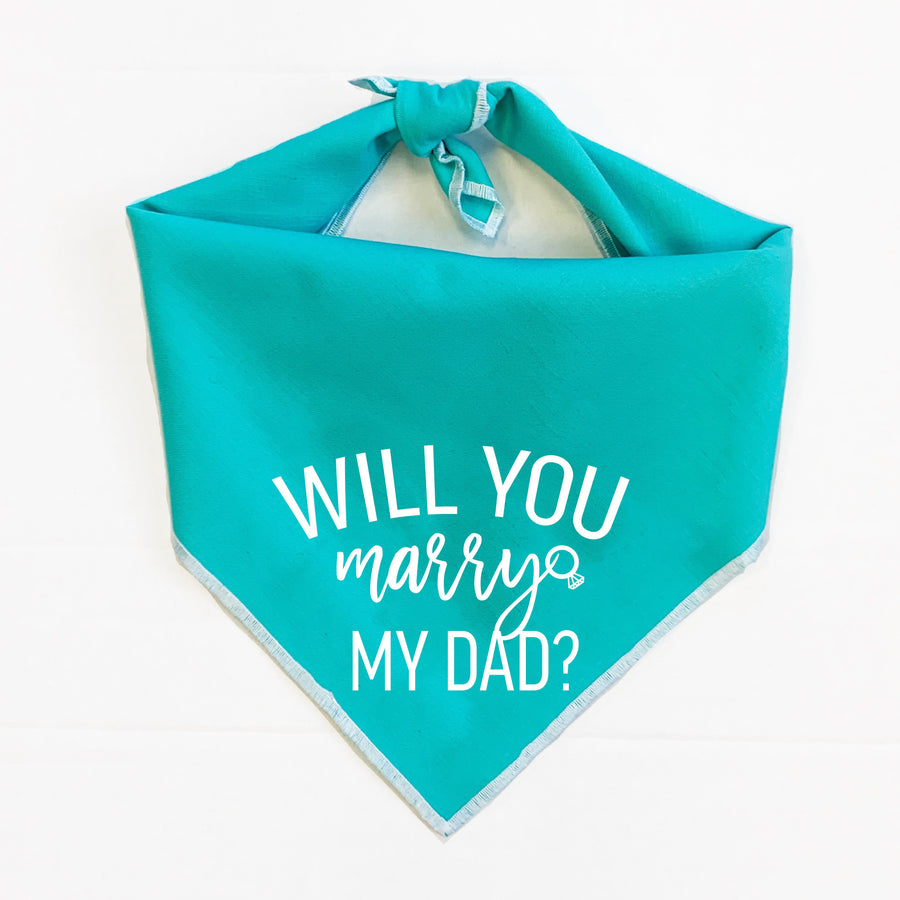 Will You Marry My Dad Dog Bandana - Teal