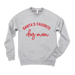Santa's Favorite Dog Mom Crewneck Sweatshirt - Presale