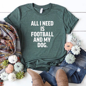 All I Need is Football and My Dog Crewneck T-Shirt - Customize