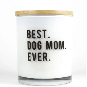 Best Dog Mom Ever Candle - Prosecco Fizz