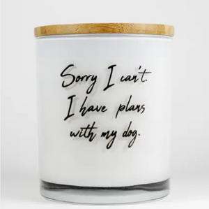Sorry I Can't I Have Plans With My Dog Candle - Sea Salt