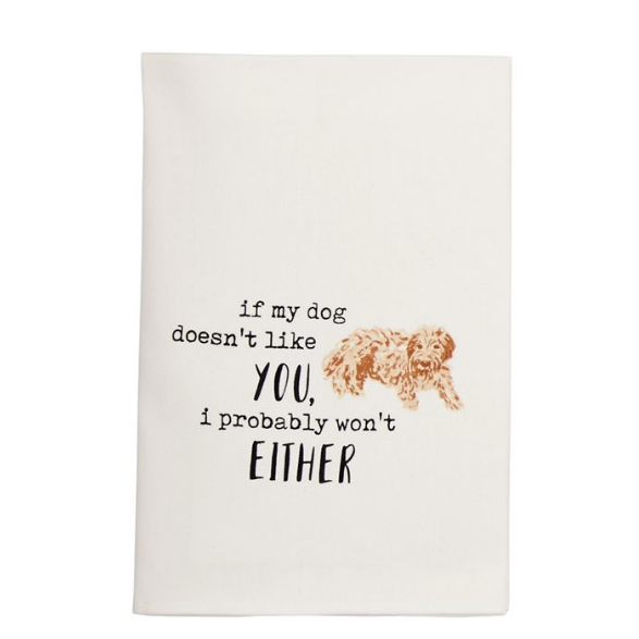 If My Dog Doesn't Like You Watercolor Towel
