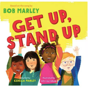 Get Up, Stand Up by Bob Marley & Cedella Marley (Hardcover)