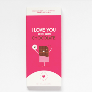 I Love You More Than Chocolate - Valentine's Day  Sea Salt Caramel and Dark Chocolate