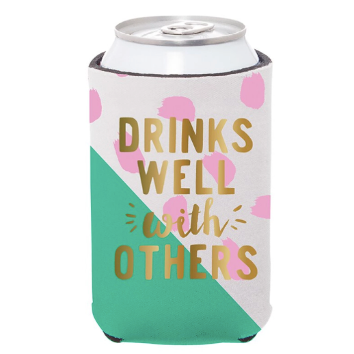 Drinks Well With Others  - Can Cover Koozie