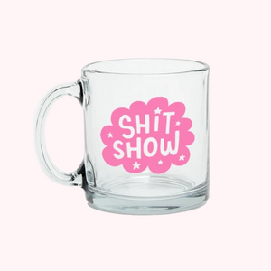 Shit Show Glass Mug