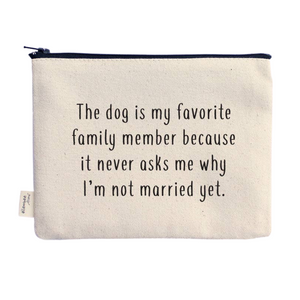 Dog is My Favorite Family Member Canvas Zipper Pouch