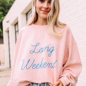 Long Weekend Corded Sweatshirt