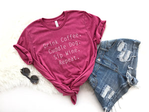 Drink Coffee Cuddle Dog Sip Wine Repeat T-Shirt