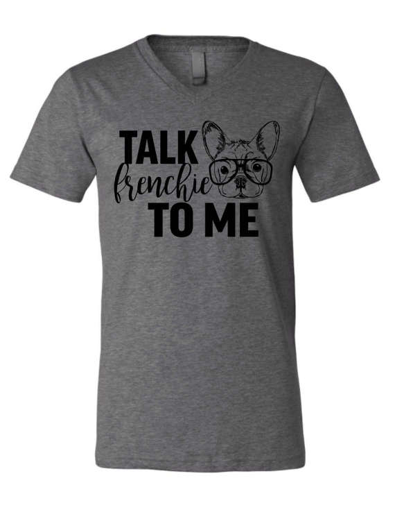 Talk Frenchie to Me T-Shirt