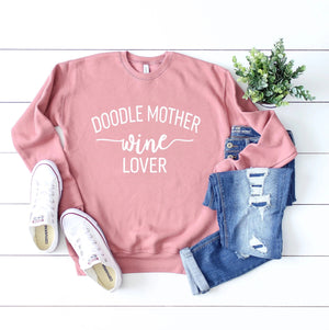 Doodle Mother Wine Lover Mauve Fleece Crewneck Sweatshirt - Customize for any breed!